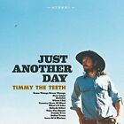 TIMMY TEETH - Just Another Day - CD - **Mint Condition** - RARE