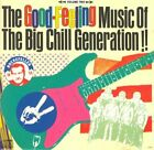 Good Feeling Music Of Big Chill Generation!! Volume Two - CD - **Mint**