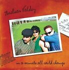 NUCLEAR VALDEZ - In A Minute All Could Change - CD - *BRAND NEW/STILL SEALED*