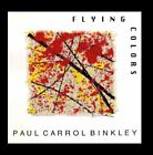 PAUL CARROL BINKLEY - Flying Colors - CD - **Excellent Condition** - RARE