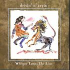 DRIVIN' N' CRYIN' - Whisper Tames Lion - CD - **Mint Condition**