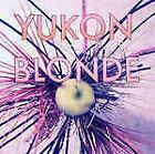 YUKON BLONDE - YUKON BLONDE -  CD