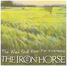 IRON HORSE - Wind Shall Blow For Ever More - CD - Import - **NEW/ STILL SEALED**