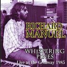 RICHARD MANUEL - Whispering Pines: Live At Getaway - CD - **Mint Condition**