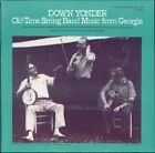 JOHN PATTERSON GORDON TANNER AND - Down Yonder: Old Time String Band Music NEW