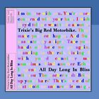 TRIXIE'S BIG RED MOTORBIKE - All Day Long In Bliss - CD - Excellent Condition