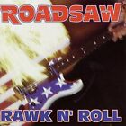ROADSAW - Rawk N Roll - CD - **BRAND NEW/STILL SEALED**