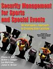 SECURITY MANAGEMENT FOR SPORTS AND SPECIAL EVENTS AN INTERAGENCY By Walter Mint