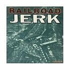 RAILROAD JERK - Self-Titled (1993) - CD - **Excellent Condition**