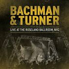BACHMAN TURNER OVERDRIVE - Live At Roseland Ballroom, Nyc By Bachman Turner NEW