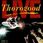 George Thorogood & Destroyers : Live (CD) W or W/O CASE EXPEDITED includes CASE
