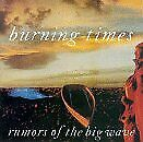 BURNING TIMES RUMORS OF THE BIG WAVE  CD