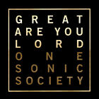 One Sonic Society - Great Are You Lord CD 2016 Essential Worship •• NEW ••