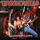 THUNDERHEAD - Classic Killers Live - CD - Live - **BRAND NEW/STILL SEALED**