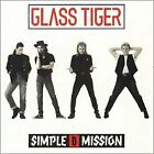 GLASS TIGER - Simple Mission - CD - Import - **BRAND NEW/STILL SEALED**