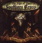 SIGN OF SOUTHERN CROSS - Of Mountains & Moonshine - CD - **NEW/STILL SEALED**