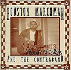 HOUSTON MARCHMAN AND CONTRABAND - Leavin' Dallas - CD - *Excellent Condition*