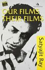 OUR FILMS THEIR FILMS By Satyajit Ray Excellent Condition