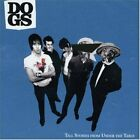 DOGS - Tall Stories From Under Table - CD - Explicit Lyrics Import - *Excellent*