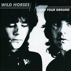 WILD HORSES - Stand Your Ground - CD - Import - **Excellent Condition**