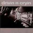 Drivin N Cryin - CD - Original Recording Reissued - **Excellent Condition**