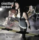 CRUCIFIED BARBARA - In Distortion We Trust - CD - Enhanced - Excellent Condition