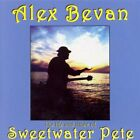 ALEX BEVAN - Sweetwater Pete - CD - **Mint Condition** - RARE