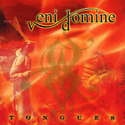 Veni Domine • Tongues CD 2007  MCM Music Germany  •• NEW ••