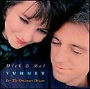 DICK TUNNEY & MEL - Let Dreamers Dream - CD - **BRAND NEW/STILL SEALED** - RARE