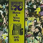 SUPER HITS OF '70S: HAVE A NICE DAY, VOL. 25 - V/A - CD - RARE