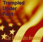 TRAMPLED UNDER FOOT - Philadelphia Sessions - CD - **Excellent Condition**