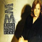 EDDIE MONEY - Right Here - CD - **Mint Condition**
