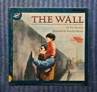 The Wall by Eve Bunting and illustrated by Ronald Himler 1990 PB signed by both