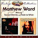 MATTHEW WARD - Toward Eternity / Fade To White - CD - RARE