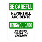 OSHA BE CAREFUL Sign Report All Accidents  Made in the USA