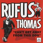RUFUS THOMAS - Can't Get Away From This Dog - CD - Import - **Mint Condition**