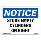 OSHA Notice Store Empty Cylinders On Right Sign  Heavy Duty Sign or Label