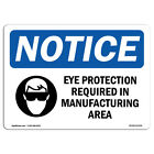 Osha Notice - Eye Protection Required In Manufacturing Sign With Symbol Label