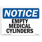 OSHA Notice Empty Medical Cylinders Sign  Heavy Duty Sign or Label