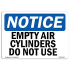 OSHA Notice Empty Air Cylinders Do Not Use Sign  Heavy Duty Sign or Label