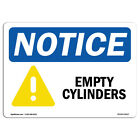 OSHA Notice NOTICE Empty Cylinders Sign  Heavy Duty Sign or Label