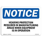 Osha Notice - Hearing Protection Required In Manufacturing Sign Heavy Duty