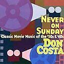 DON COSTA - Never On Sunday: Classic Movie Music 50's & 60's - CD - **Mint**