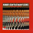 ROBERT CRAY - Too Many Cooks - CD - Original Recording Reissued - Mint Condition