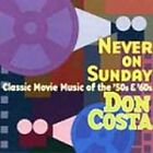 Never on Sunday: Classic Movie Music 50's & 60's [Audio CD] Costa, Don