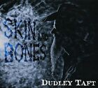 DUDLEY TAFT - Skin And Bones - CD - Import - **Excellent Condition**