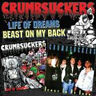 CRUMBSUCKERS - Life Of Dreams / Beast On My Back - CD - **NEW/ STILL SEALED**