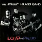 JOHNNY HILAND BAND - Loud And Proud - CD - RARE