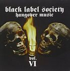 ZAKK WYLDE'S BLACK LABEL SOCIETY - Hangover Music, Vol. Vi [reissue] - CD - NEW