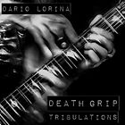 DARIO LORINA - Death Grip Tribulations - CD - **BRAND NEW/STILL SEALED**